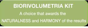BIORIVOLUMETRIA KIT A choice that awards the NATURALNESS and HARMONY of the results