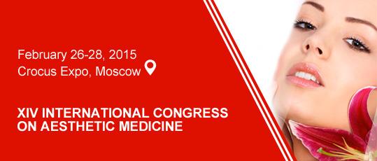 february, 26-28 , 2015 Crocus expo, Moscow XIV International Congress on Aesthetic medicine